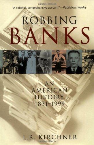 Robbing Banks : An American History 1831-1999