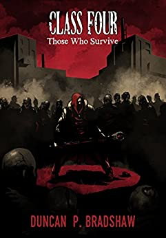 Class Four: Those Who Survive by [Bradshaw, Duncan P.]