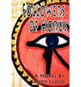 The Followers of Horus Lloyd, Andy ( Author ) May-01-2010 Paperback