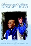 Sermons and Hymns from My Heart, Monroe Saunders, 1414102135