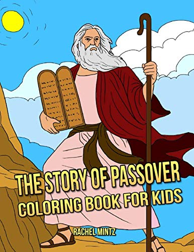 The Story of Passover - Coloring Book For Kids: The Passover Events In Pictures -  Moses, Pharaoh, Pesach Exodus, Plagues of Egypt