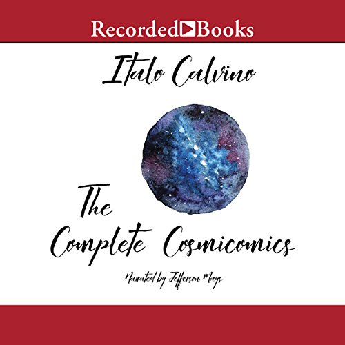 The Complete Cosmicomics: Translated by Martin McLaughlin, Tim Parks, William Weaver