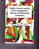 Orality, Literacy and the Fictive Imagination 9780911557169
