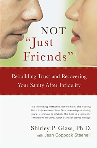 """Not """"Just Friends"""": Rebuilding Trust and Recovering Your Sanity After Infidelity Paperback – February 3, 2004"""