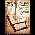 Surprised by Love: Her Life and Marriage to C.S. Lewis Audiobook by Lyle W. Dorsett Narrated by Kate Reading