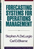 Forecasting Systems for Operations Management, Delurgio, Stephen and Bhame, Carl D., 1556230400
