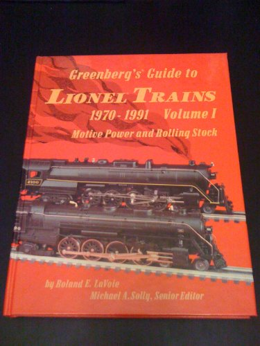 - Greenberg's Guide to Lionel Trains: 1970-1991 : Motive Power and Rolling Stock