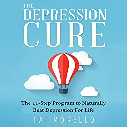 The Depression Cure: The 11-Step Program to Naturally Beat Depression for Life