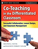 Co-Teaching in the Differentiated Classroom: Successful Collaboration, Lesson Design, and Classroom Management, Grades 5-12 by Melinda L. Fattig (2007-12-10)