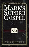 Mark's Superb Gospel, Ivor C. Powell, 0825435102