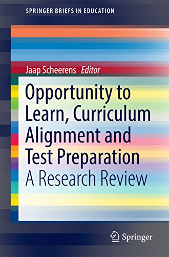 Opportunity to Learn, Curriculum Alignment and Test Preparation: A Research Review (SpringerBriefs in Education)