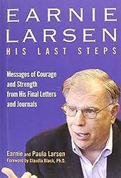 Earnie Larsen: His Last Steps