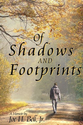 Of Shadows And Footprints: The Memoir of a Man Who Spent Fifty Years Battling His Inner Demons