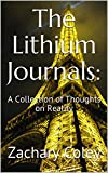The Lithium Journals:: A Collection of Thoughts on Reality