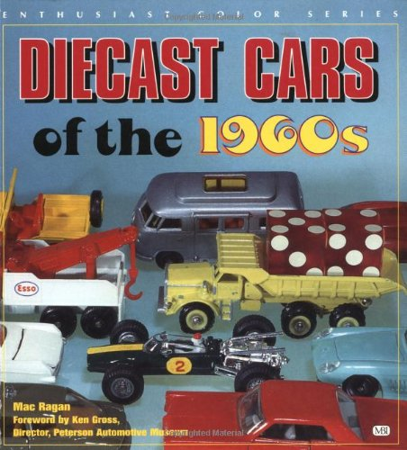 - Diecast Cars of the 1960s (Enthusiast Color Series)