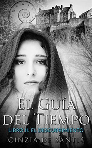 El guía del tiempo: Libro II: el descubrimiento (Spanish Edition)