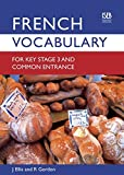 French Vocabulary for Key Stage 3 and Common Entrance (2nd Edition) (Vocabulary for Key Stage 3 and Common Entrance)