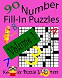 Number Fill-In Puzzles, Volume 1, 90 Puzzles