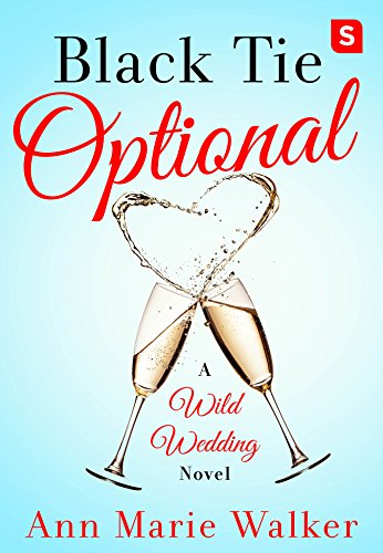 Black Tie Optional (Wild Wedding Series) by [Walker, Ann Marie]
