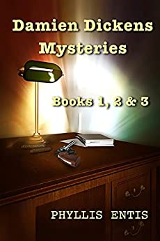 Damien Dickens Mysteries: Books 1, 2 & 3 by [Entis, Phyllis]