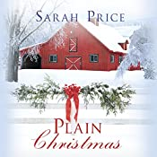 Plain Christmas: The Plain Fame Series, Book 6 | Sarah Price