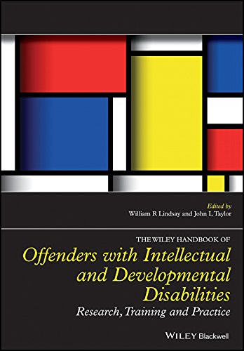 The Wiley Handbook on Offenders with Intellectual and Developmental Disabilities: Research, Training and Practice
