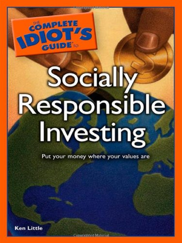 The Complete Idiot's Guide to Socially Responsible Investing (The Complete Idiots Guide To Stock Investing)