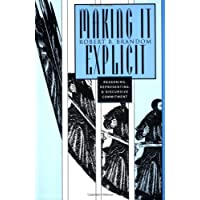 Making it Explicit: Reasoning, Representing and Discursive Commitment