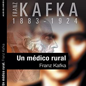 Un médico rural [A Country Doctor] Audiobook