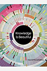 Knowledge Is Beautiful: Impossible Ideas, Invisible Patterns, Hidden Connections--Visualized Flexibound