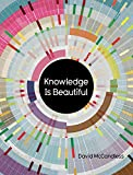 img - for Knowledge Is Beautiful: Impossible Ideas, Invisible Patterns, Hidden Connections--Visualized book / textbook / text book