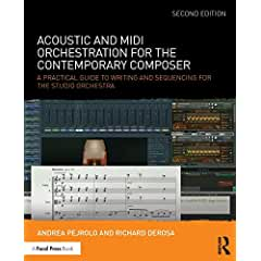 Acoustic and MIDI Orchestration for the Contemporary Composer from Focal Press