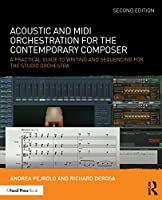 Acoustic and MIDI Orchestration for the Contemporary Composer, 2nd Edition Front Cover