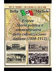 Eritrea - Storia politica e amministrativa della colonizzazione italiana (1880-1912)
