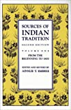 Sources of Indian Tradition: From the Beginning to 1800 (Introduction to Oriental Civilizations)