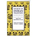 001: Sources of Indian Tradition, Vol. 1: From the Beginning to 1800 (Introduction to Oriental Civilizations)