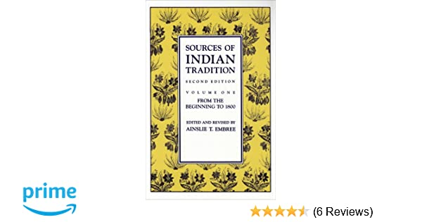 Amazon sources of indian tradition vol 1 from the beginning amazon sources of indian tradition vol 1 from the beginning to 1800 introduction to oriental civilizations 9780231066518 ainslie embree fandeluxe Image collections