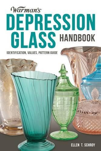 Warman's Depression Glass Handbook: Identification, Values, Pattern - Prices Of Glasses
