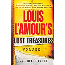 Louis L'Amour's Lost Treasures: Volume 1: Unfinished Manuscripts, Mysterious Stories, and Lost Notes from One of the World's Most Popular Novelists