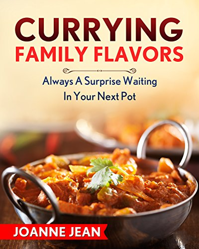 Currying Family Flavors: Always A Surprise Waiting In Your Next Pot