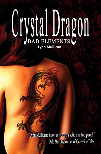 Crystal Dragon (Bad Elements Book 1) by [Mullican,Lynn]