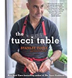 Cooking With Family and Friends The Tucci Table (Hardback) - Common