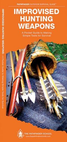 Pathfinder Tool (Improvised Hunting Weapons: A Folding Pocket Guide to Making Simple Tools for Survival (Pathfinder Outdoor Survival Guide Series))