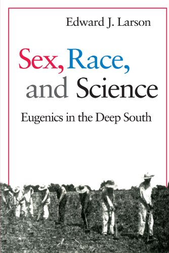 Sex, Race, and Science: Eugenics in the Deep South