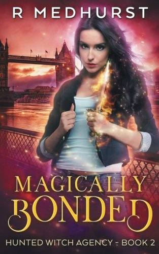 Download Magically Bonded: An Urban Fantasy Novel (Hunted Witch Agency) (Volume 2) ebook