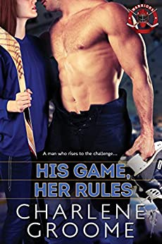 His Game, Her Rules (The Warriors Series Book 1) by [Groome, Charlene]