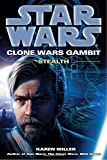 Stealth: Star Wars Legends (Clone Wars Gambit) (Star Wars: Clone Wars Gambit - Legends)