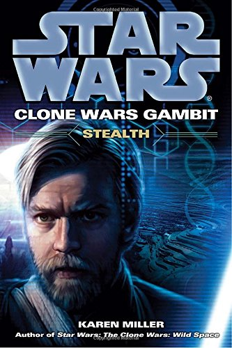 Stealth: Star Wars Legends (Clone Wars Gambit) (Star Wars: Clone Wars Gambit - Legends)