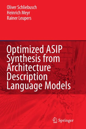 Optimized ASIP Synthesis from Architecture Description Language Models by Schliebusch Oliver Meyr Heinrich Leupers Rainer