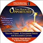 Hour of Opportunity | Richard Gorham,Orison Swett Marden